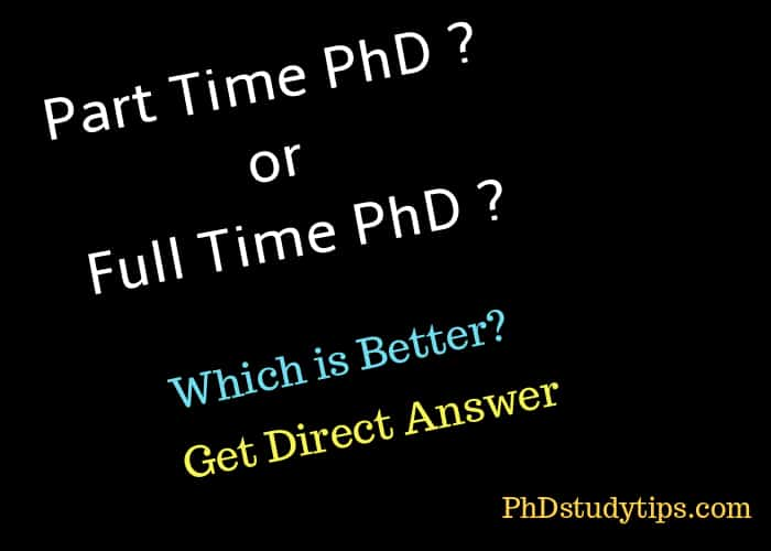 Part Time PhD or Full Time PhD