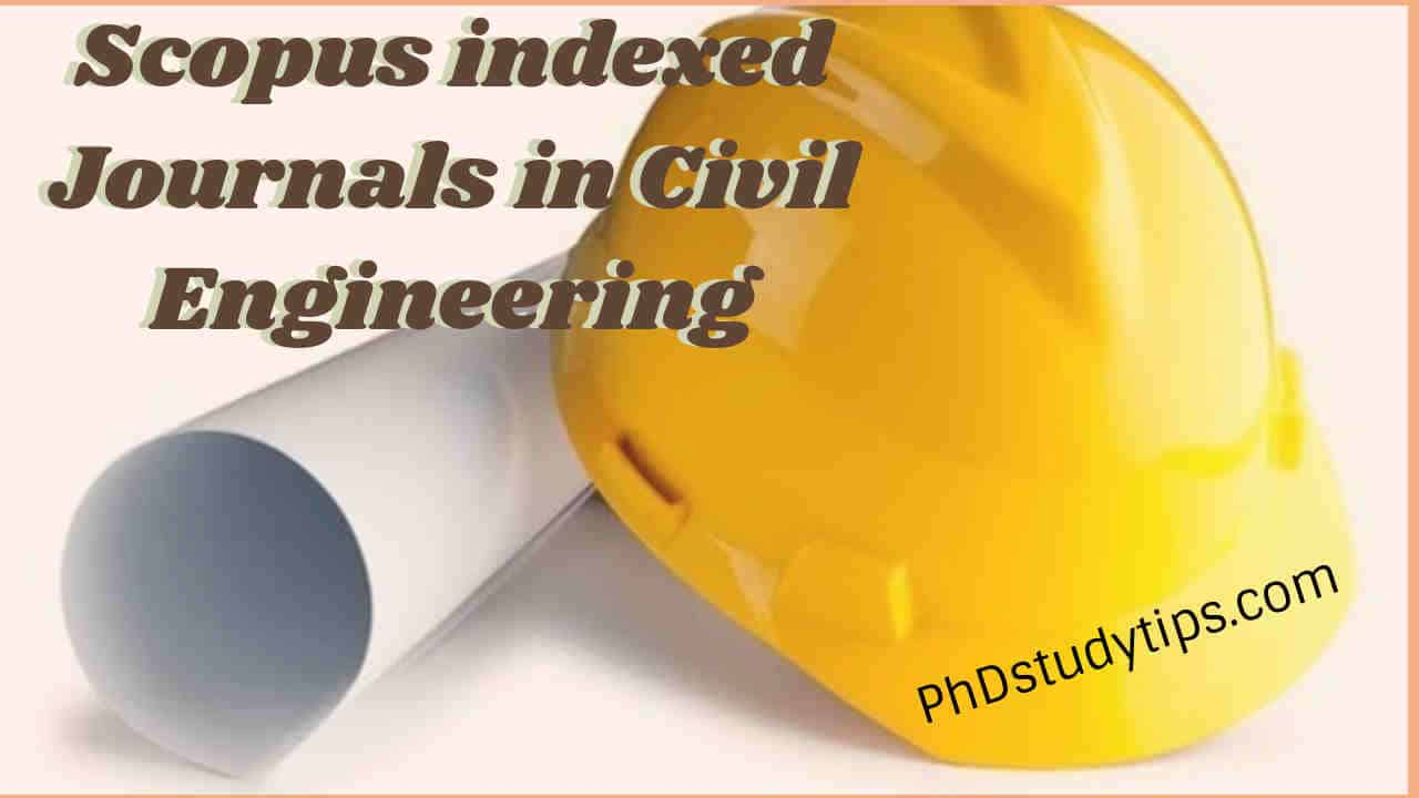 List of Scopus Indexed Journals in Civil Engineering 2019